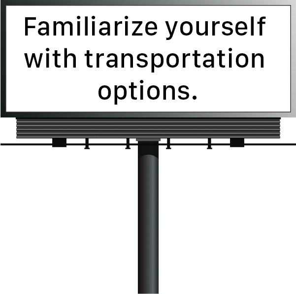 Familiarize yourself with transportation options